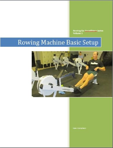 Rowing for Crossfitters: Rowing Machine Basic Setup (English Edition)