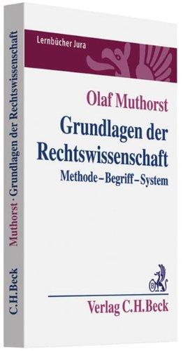 Grundlagen der Rechtswissenschaft: Methode, Begriff, System