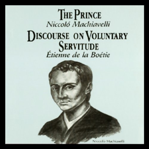 The Prince and Discourse on Voluntary Servitude  Audiolibri