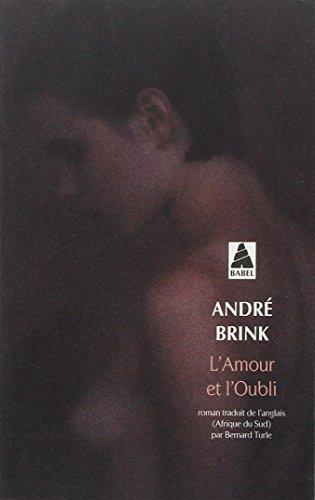 L'amour et l'oubli par Andre Brink