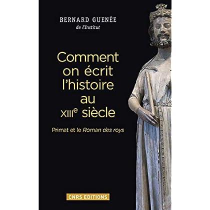 Comment on écrit l'histoire au XIIIème siècle: Primat et le Roman des roys