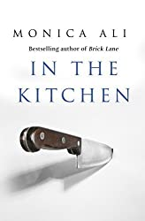In The Kitchen by Monica Ali (2009-04-30)