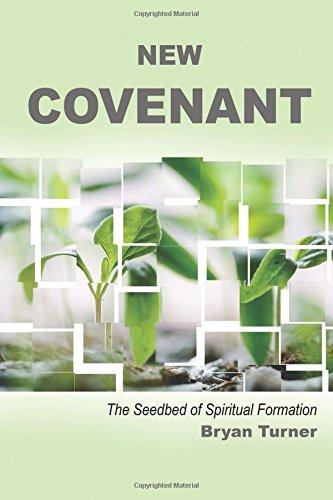New Covenant: The Seedbed of Spiritual Formation usato  Spedito ovunque in Italia