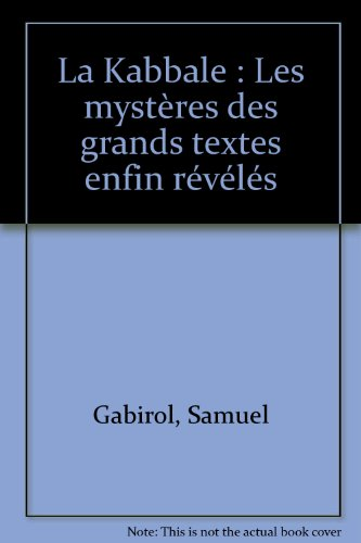 La Kabbale : Les mystères des grands textes enfin révélés par Samuel Gabirol