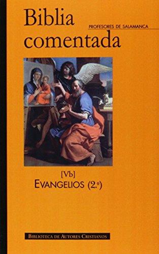 Biblia comentada. Vb: Evangelios (2) por Maximiliano; Tuya (O.P.), Manuel de Profesores de la Universidad Pontificia Salamanca; García Cordero