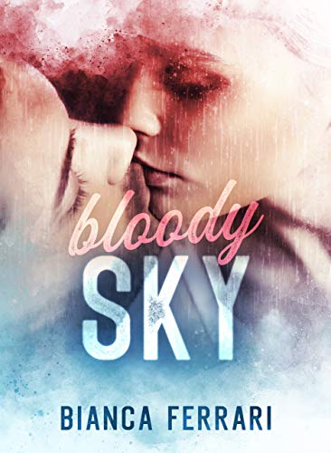 Bloody Sky (Flames Series Vol. 2) di [Ferrari, Bianca]