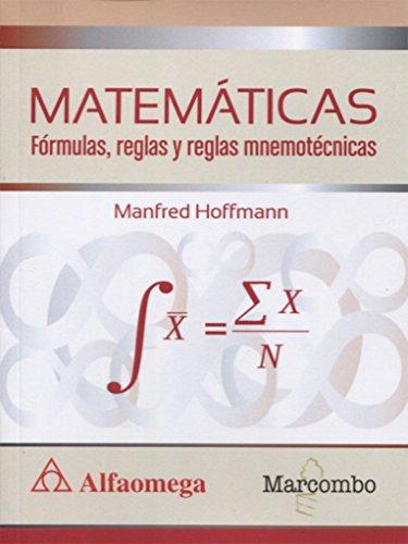 MATEMÁTICAS Fórmulas, reglas y reglas mnemotécnicas por Manfred Hoffmann