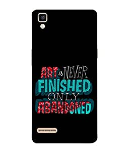 PrintVisa Designer Back Case Cover for Oppo F1 :: A35 (Art Is Never Finished Classy Design In Black)