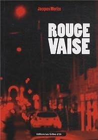 Rouge Vaise par Jacques Morize