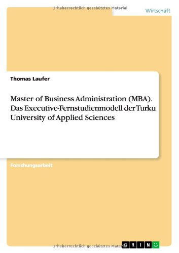 Master of Business Administration (MBA). Das Executive-Fernstudienmodell der Turku University of Applied Sciences
