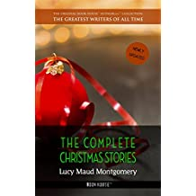 Lucy Maud Montgomery: The Complete Christmas Stories