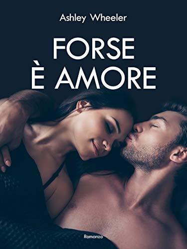 Forse è amore (Italian Edition)