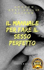 Idea Regalo - iL MANUALE PER FARE IL SESSO PERFETTO: Imperdibile! (1)