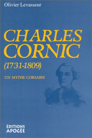 Charles Cornic, 1731-1809 : Un mythe cor...