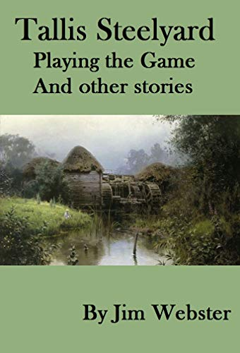 Tallis Steelyard. Playing the game, and other stories. by [Webster, Jim]