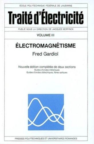 Traité d'électricité, volume 3 : Electromagnétisme