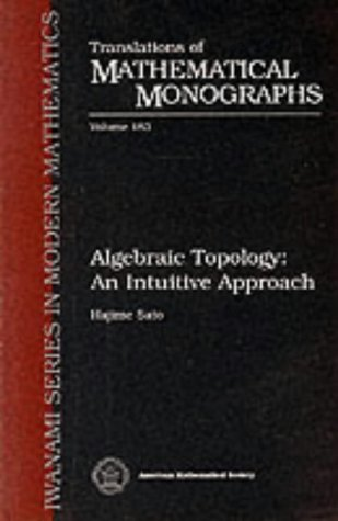 Algebraic Topology: An Intuitive Approach: 183 (Translations of Mathematical Monographs)
