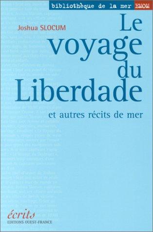 Le voyage du Liberdade et autres récits de mer par Joshua Slocum
