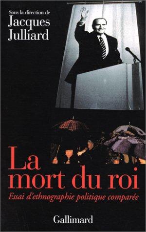 La Mort du roi. Autour de François Mitterrand