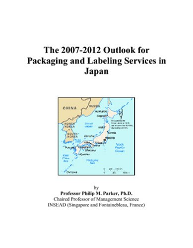 The 2007-2012 Outlook for Packaging and Labeling Services in Japan