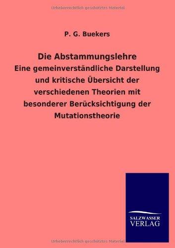 Die Abstammungslehre: Eine gemeinverständliche Darstellung und kritische Übersicht der verschiedenen Theorien mit besonderer Berücksichtigung der Mutationstheorie