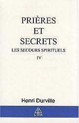 Prières et secrets : Les secours spirituels, volume 4