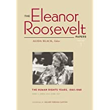 The Eleanor Roosevelt Papers v. 1; The Human Rights Years, 1945-1948