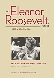 The Eleanor Roosevelt Papers: The Human Rights Years, 1945-1948 v. 1 (Eleanor Roosevelt Papers (Paoer))
