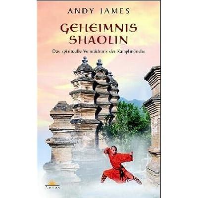 Geheimnis Shaolin Das Spirituelle Vermachtnis Der Kampfmonche Pdf