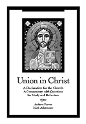 Union in Christ: A Declaration for the Church by Andrew Purves Mark Achtemeier (1999-06-01)