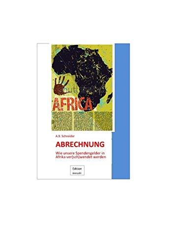 Abrechnung: Wie unsere Spendengelder in Afrika ver(sch)wendet werden