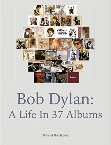 Bob Dylan: A Life In 37 Albums (English Edition) par David Redford