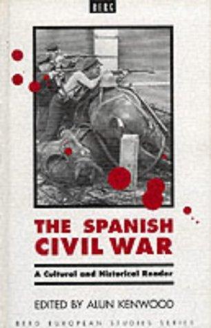 The Spanish Civil War: A Cultural and Historical Reader (Berg European Studies) (Kenwood 2000)
