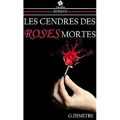 Les cendres des roses mortes