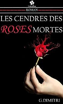 Les cendres des roses mortes par [Dimitri, G.]