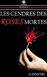 Les cendres des roses mortes (French Edition)