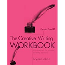 The Creative Writing Workbook, Grades 11-12: Writing Prompts for Journaling, Storytelling and More (The Writing Prompts Workbook Series 22) (English Edition)