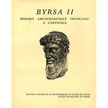 Byrsa II Mission archéologique française à Carthage : Rapports préliminaires sur les fouilles 1977-1978 : niveaux et vestiges puniques