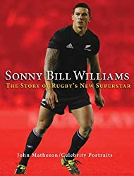 Sonny Bill Williams: The Story of Rugby's New Superstar