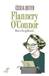 Flannery O'Connor : Dieu et les gallinacés