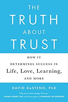 The Truth About Trust: How It Determines Success in Life, Love, Learning, and More par [DeSteno, David]