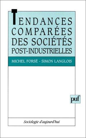 Tendances comparées des sociétés post-industrielles par Michel Forsé