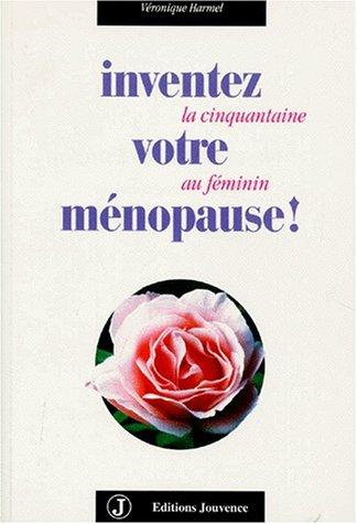 Inventez votre ménopause par Véronique Harmel