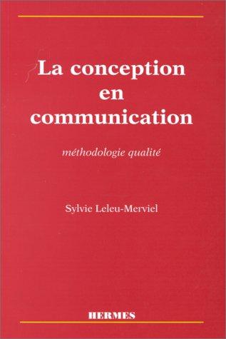 LA CONCEPTION EN COMMUNICATION. Méthodologie qualité