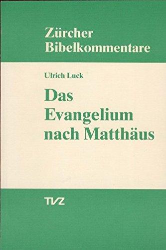 Das Evangelium nach Matthäus (Zürcher Bibelkommentare. Neues Testament, Band 1)