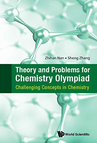 Theory and Problems for Chemistry Olympiad:Challenging Concepts in Chemistry (English Edition)