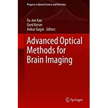 Advanced Optical Methods for Brain Imaging (Progress in Optical Science and Photonics, Band 5)