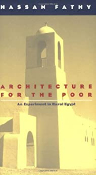 Architecture for the Poor: An Experiment in Rural Egypt (Phoenix Books) von [Fathy, Hassan]