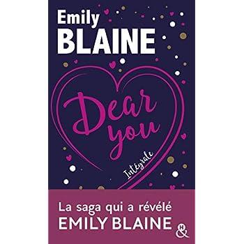 Dear You - L'intégrale: La saga phénomène qui a révélé Emily Blaine en édition collector, 100 000 lecteur conquis !