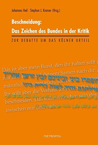 Beschneidung: Das Zeichen des Bundes in der Kritik: Zur Debatte um das Kölner Urteil